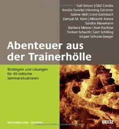 Abenteuer aus der Trainerhölle: Strategien und Lösungen für 49 kritische Seminarsituationen (Beltz Weiterbildung) von Ralf Besser http://www.amazon.de/dp/3407365373/ref=cm_sw_r_pi_dp_cSmrwb1ZREJ03