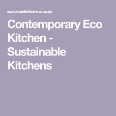 The contemporary eco kitchen in the Cotswolds is beautiful and unique eco project, made from FSC plywood in a flat panel style, it's a great family kitchen. Reclaimed Kitchen, Bespoke Kitchens, Family Kitchen, Sustainability, Contemporary, Sustainable Development
