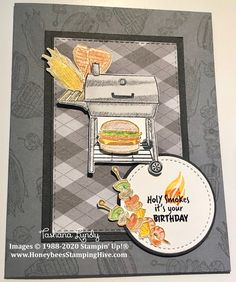 Honeybee's Stamping Hive: Outdoor Barbecue Birthday Birthday Bbq, It's Your Birthday, Outdoor Barbeque, Grill Barbecue, Birthday Cards For Men, Stamping Up Cards, Fathers Day Cards, Masculine Cards, Homemade Cards
