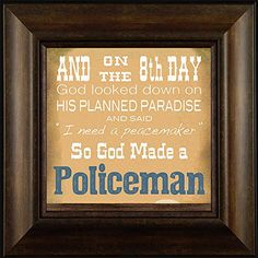 So God Made a Policeman By Todd Thunstedt 20x20 Police Policeman Patrol Patrolman Motorcycle Highway Trooper Peace Ranger NYPD LAPD County City Vest Verse Saying Framed Art Print Wall Décor Picture ThunderMark Art and Graphics http://www.amazon.com/dp/B014FZ8BDI/ref=cm_sw_r_pi_dp_Zt44vb1ZE37WZ