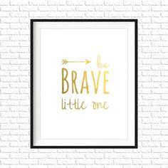 Be Brave Little One Print  8x10 Printable Art by McCartyArtDesigns