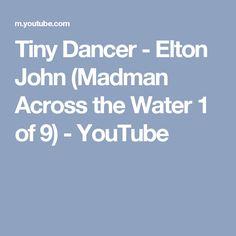 Tiny Dancer - Elton John (Madman Across the Water 1 of 9) - YouTube