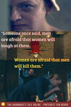 """On Season 2 Episode 8 of Hulu's 'The Handmaid's Tale', a famous Margaret Atwood quote was brilliantly slipped into the script. """"Someone once said, 'Men are afraid that women will laugh at them. Women are afraid that men will kill them'"""". Margaret Atwood is the author of the book The Handmaid's Tale, which the show is based on. #quotes #MargaretAtwood #thehandmaidstale #the handmaid's tale #season2episode8 #serena joy #fred #offred #whipping #gilead"""