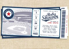 Baseball Game Ticket Baby Shower Invite. I want another boy just to do this!!