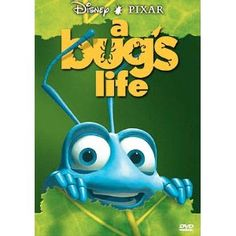 a bugs life. My favorite movie when I was a kid