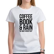 coffee book and rain T-Shirt  i love reading librarian