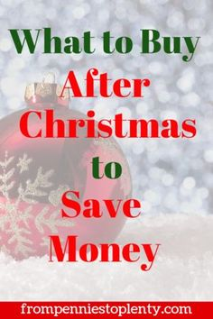 After Christmas is one of the best times to save money on things you need for the next year. Take a look at the best things to buy now! #afterchristmas #christmassale #christmassavings #moneysavingtips #frompenniestoplenty
