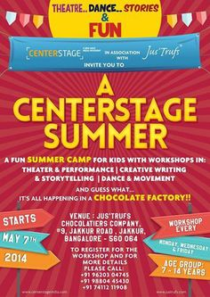 After repeated requests, inquiries and some amazing children coming up to us and asking us if they can do our workshops..well, NOW YOU CAN! A CENTERSTAGE Summer for Children! With 3 diverse workshop modules - Theater & Performance, Creative Writing & Storytelling and Dance & Movement  And it's all happening at A CHOCOLATE FACTORY!! For more details and to be a part of this synergy, contact us on + 91 9008671166,   +91 9243491805 and +91 9880445430.