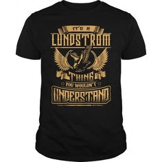 I Love LUNDSTROM shirt Its a LUNDSTROM Thing You Wouldnt Understand  LUNDSTROM Tee Shirt LUNDSTROM Hoodie LUNDSTROM Family LUNDSTROM Tee LUNDSTROM Name T shirts