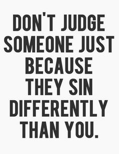 I love this! Sin is just not lying, cheating, stealing etc. it also is Anxiety, Fear, Control issues etc. If we realize we are doing these things we must ask God why what is the root? And pray for forgiveness. Change does not happen over night but it is please to God that we are working on it.  Don't judge others because there is a lot of your own behavior that needs to be corrected. Aww it feels so much better not live under all that pain. Thank you Jesus!!