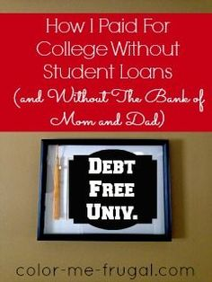 How I paid for college without student loans! It is possible to be debt free at college when you know how! #frugal #debt Debt, Debt Payoff,, #Debt