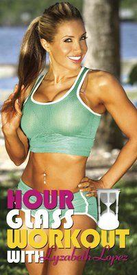 The Lyzabeth Lopez  www.hourglassworkout.com