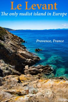 Better than a nudist beach: discover Europe's only nudist island! It's on the French Riviera and it's called Le Levant. A true naturist paradise in Provence. #france #provence #lelevant #hyeres