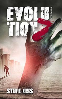 Evolution Z: Stufe Eins (Endzeit Zombie Thriller - Evolution Z 1) von [Bourne, David]