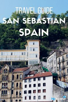 An extensive guide to exploring San Sebastian, Spain. The best things to do when exploring the European Capital of Culture and Food.   Blog by HipTraveler: Bookable Travel Stories from the World's Top Travelers