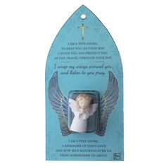 """""""I am a tiny angel, to help you on your way. I guide you and protect you, as you travel through your day. I wrap my wings around you, and listen to you pray. I am a tiny angel, a reminder of God's love and how He's watching over us, from somewhere up above."""""""