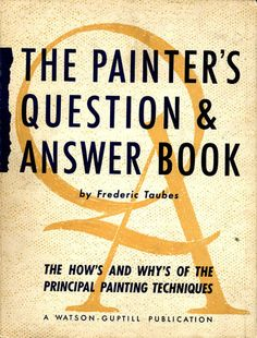 The Painter's Question Answer Book Frederic Taubes 1948 Top Books To Read, Question And Answer, This Or That Questions, Art Students League, Painting Techniques, Book Art, Art Photography, Dj, Reading