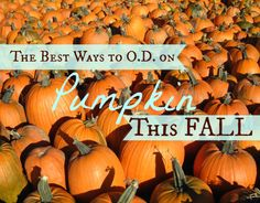 The Best Ways to O.D. on Pumpkin This Fall