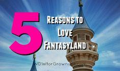 5 Reasons To Love Fantasyland