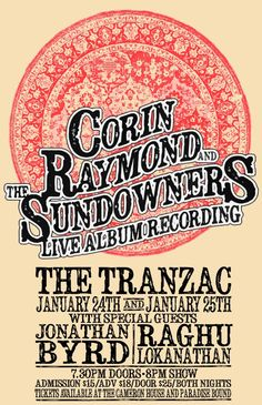 "The beautiful poster by Miss Pearl Rachinsky for Corin Raymond & The Sundowners live album recording shows. ""Paper Nickels"" will be released in November 2012 following a unique crowdsourcing campaign to raise ten thousand Canadian Tire dollars to pay for the double-album's production. The album features only three Corin Raymond songs and the rest by his peers: independent Canadian (and American and Australian) artists."