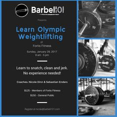 One Month Until the Olympic Weightlifting with Barbell 101 When: Sunday January 29, 2017, 9am – 5pm Where: Fortis Fitness, 11 Carlaw Avenue, Toronto What you'll learn: A full day of Olympic weightlifting technique. We'll cover the snatch, clean and jerk. #FortisFitness #Barbell101 #OlympicWeightlighting #NicoleDinn #SebastianEnders http://fortisfitness.ca/sunday-january-29-olympic-weightlifting-barbell-101/