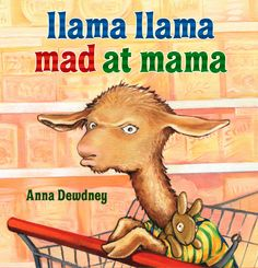 Llama Llama is mad at mama! Helpful for kids and parents learning to handle tantrums.