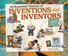 An Illustrated Timeline of Inventions and Inventors - History Through Time and Place