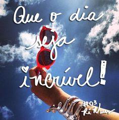 Que seu dia seja incrível de feliz !!