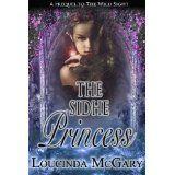 The Sidhe Princess (Kindle Edition)By Loucinda McGary Stunts, Dark Fantasy, Kindle, My Books, Fairy Tales, Literature, Fiction, Romance, Author