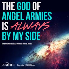 The God of angel armies is always by my side! Christian Song Lyrics, Christian Quotes, Jesus Music, Gospel Music, God Of Angel Armies, Worship Quotes, Contemporary Christian Music, Soli Deo Gloria, Chris Tomlin