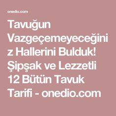 Tavuğun Vazgeçemeyeceğiniz Hallerini Bulduk! Şipşak ve Lezzetli 12 Bütün Tavuk Tarifi - onedio.com
