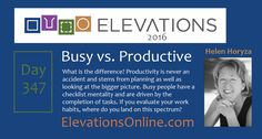 Daily Perspective – 347 | Busy vs. Productive – What is the difference? Productivity is never an accident and stems from planning as well as looking at the bigger picture. Busy people have a checklist mentality and are driven by the completion of tasks. If you evaluate your work habits, where do you land on this spectrum? #WorkHabits