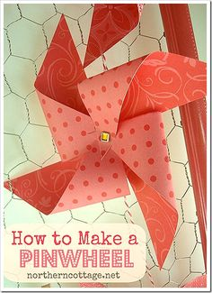 How to Make a Pinwheel at NORTHERNCOTTAGE.NET