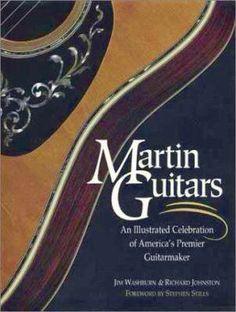 Martin Guitars by Jim Washburn and Richard Johnston Stephen Stills, Guitar Books, Joan Baez, Martin Guitars, Johnny Cash, Eric Clapton, Vintage Guitars, Bob Dylan, America