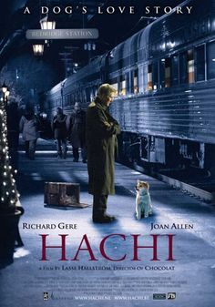 Hachiko - loved this movie... have a kleenex handy...