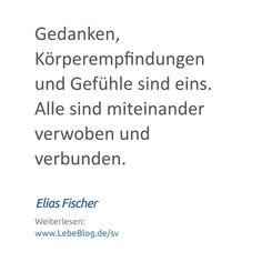 """Zitat von Elias Fischer aus dem Buch """"Selbstverwirklichung"""" - Hier mehr erfahren: http://bit.ly/2tvPeJ3 - Tags: #bewusstsein #selbstverwirklichung #selbsterkenntnis #lebenssinn #selbstfindung #zitat #sprüche #spiritualität #psychologie #Gedanken #Körperempfindungen #Gefühle #Alle"""