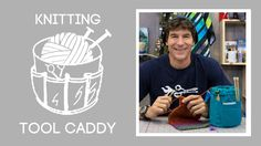 Rob demonstrates how to make a knitting tool caddy, reminiscent of a bucket tool organizer. Learn how to customize your caddy with perfectly sized pockets.