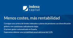#Gestión_económica #pensiones Carteras de fondos y Planes de pensiones indexados con las comisiones más bajas del mercado
