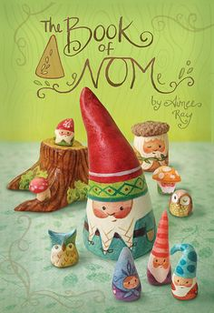 It's here! The Book of NOM is finally available! See my blog post for details...  www.littledeartracks.blogspot.com