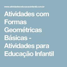 Atividades com Formas Geométricas Básicas - Atividades para Educação Infantil