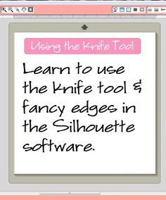 The Knife Tool is useful and cool! It allows you to alter images by cutting away pieces you might not want to use. This is especially helpful if you want to use only a part of an image. Let's work with the notes above. The software I'm discussing in this post works only with Silhouette brand cutting machines. I am using it with the Silhouette Cameo but [...]