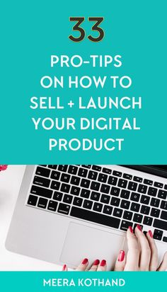 What's the secret behind a digital product that sells? In this post, I'll share 33 pro-tips for launching and creating your own digital product. I wish I'd known some of these from the beginning!