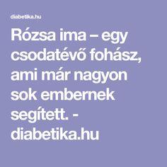 Rózsa ima – egy csodatévő fohász, ami már nagyon sok embernek segített. - diabetika.hu Marvel