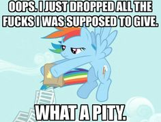 Rainbow Dash Dropping Papers Full of Fucks My Little Pony Comic, My Little Pony Drawing, Pity Party Quotes, Mlp Memes, Memes Lol, My Little Pony Wallpaper, Little Poney, My Little Pony Friendship, Rainbow Dash
