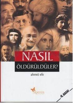 Ahmet Efe - Nasil Oldurulduler