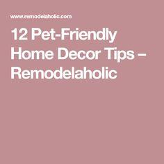 12 Pet-Friendly Home Decor Tips – Remodelaholic