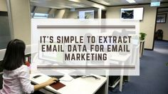 It's Simple to Extract Email Data for Email Marketing! Data Processing, Email Marketing, Simple