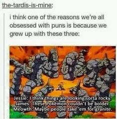 I re-watched Pokemon and couldn't help but giggle and roll my eyes at all the puns they used. Puns were the only thing Team Rocket was good at, Ash on the other hand should stick to Pokemon training😂😂 Pokemon Memes, O Pokemon, Pikachu, Pokemon Stuff, Pokemon Fusion, Pokemon Cards, Pokemon Tumblr, Pokemon Team Rocket, Gotta Catch Them All