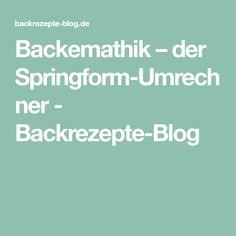 Backemathik – der Springform-Umrechner - Backrezepte-Blog