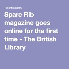 Spare Rib magazine goes online for the first time - The British Library